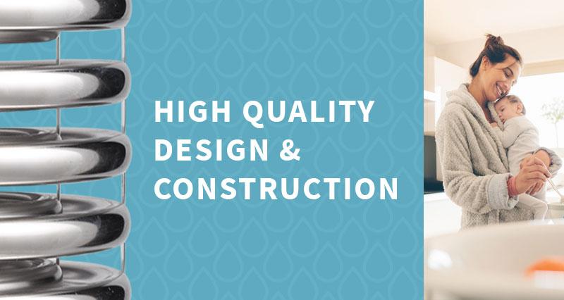 High quality design & construction